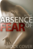 In the Absence of Fear
